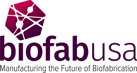 BioFabUSA Manufacturing the Future of Biofabrication