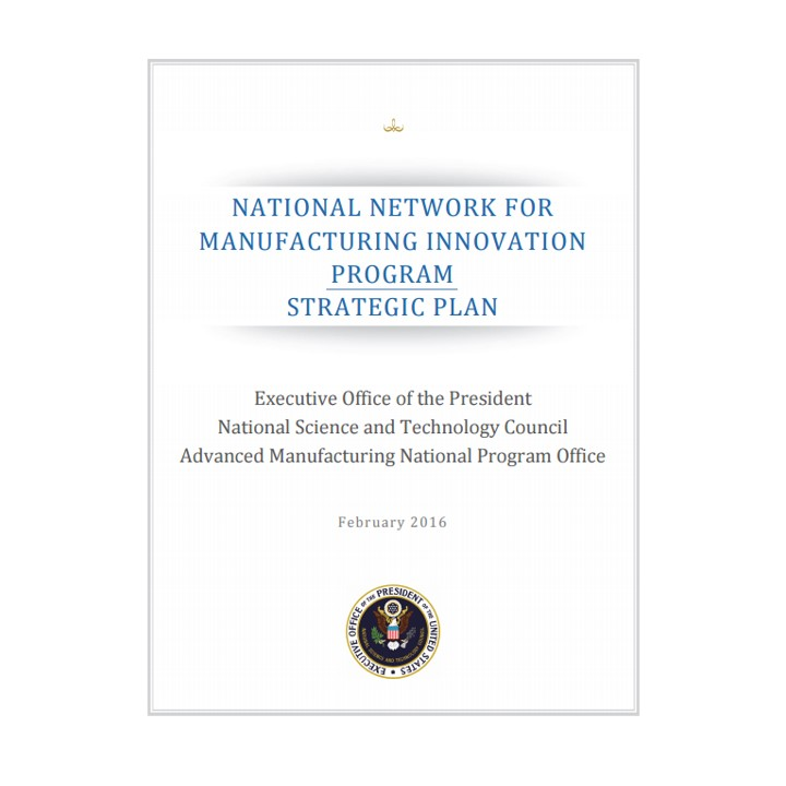 Image of the report cover for the National Network for Manufacturing Innovation (NNMI) Program Strategic Plan